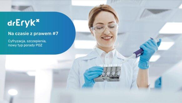 Naczasie zprawem #7 – cyfryzacja, szczepienia, nowy typ porady POZ